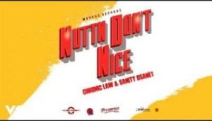 Chronic Law - Nuttn Don't Nice ft. Sanity DSane1